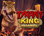 Tyrant King Megaways